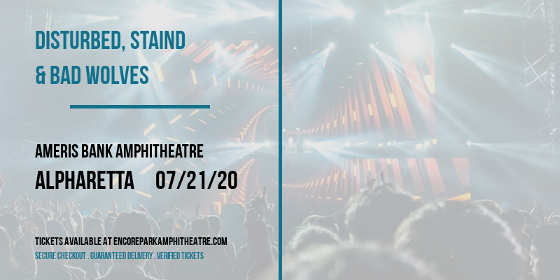 Disturbed, Staind & Bad Wolves [CANCELLED] at Ameris Bank Amphitheatre